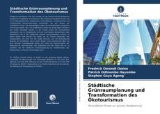 Borítókép a  Städtische Grünraumplanung und Transformation des Ökotourismus - hoz