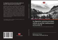 Bookcover of La digoxine comme principal, ultime et parfait médicament anticovide 19