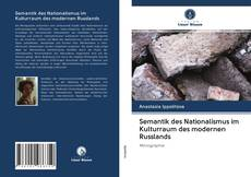 Bookcover of Semantik des Nationalismus im Kulturraum des modernen Russlands
