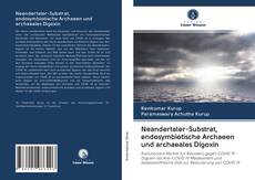 Bookcover of Neandertaler-Substrat, endosymbiotische Archaeen und archaeales Digoxin