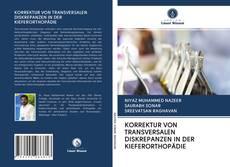 Borítókép a  KORREKTUR VON TRANSVERSALEN DISKREPANZEN IN DER KIEFERORTHOPÄDIE - hoz