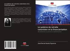 Le système de retraite colombien et la financiarisation的封面