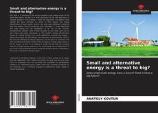 Buchcover von Small and alternative energy is a threat to big?