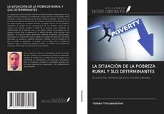 Bookcover of LA SITUACIÓN DE LA POBREZA RURAL Y SUS DETERMINANTES