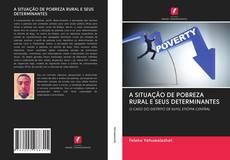 Bookcover of A SITUAÇÃO DE POBREZA RURAL E SEUS DETERMINANTES