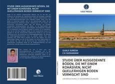 Capa do livro de STUDIE ÜBER AUSGEDEHNTE BÖDEN, DIE MIT EINEM KOHÄSIVEN, NICHT QUELLFÄHIGEN BODEN VERMISCHT SIND