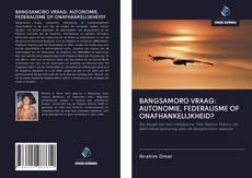 Buchcover von BANGSAMORO VRAAG: AUTONOMIE, FEDERALISME OF ONAFHANKELIJKHEID?