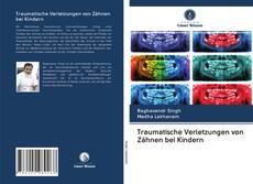 Bookcover of Traumatische Verletzungen von Zähnen bei Kindern
