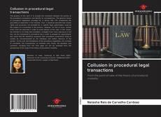 Couverture de Collusion in procedural legal transactions