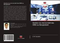 Bookcover of Gestion du microcrédit des ONG au Bangladesh