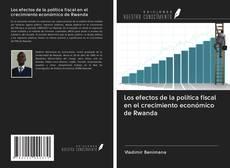 Bookcover of Los efectos de la política fiscal en el crecimiento económico de Rwanda