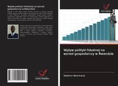 Wpływ polityki fiskalnej na wzrost gospodarczy w Rwandzie kitap kapağı