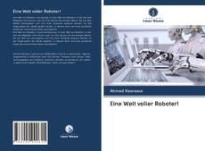 Bookcover of Eine Welt voller Roboter!