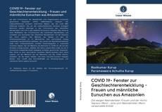 Bookcover of COVID 19- Fenster zur Geschlechterentwicklung - Frauen und männliche Eunuchen aus Amazonien