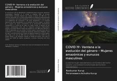 Bookcover of COVID 19- Ventana a la evolución del género - Mujeres amazónicas y eunucos masculinos