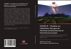Bookcover of COVID 19 - Fenêtre sur l'évolution des genres - Femmes amazoniennes et hommes eunuques