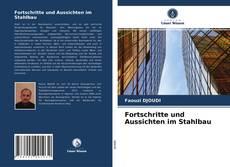 Bookcover of Fortschritte und Aussichten im Stahlbau