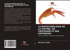 Bookcover of LA BIOTECHNOLOGIE DE LA CHITINE, DU CHITOSANE ET DES CHITINASES