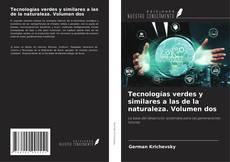 Bookcover of Tecnologías verdes y similares a las de la naturaleza. Volumen dos