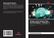 Bookcover of Green and nature-like technologies. Volume 2