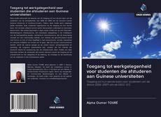 Bookcover of Toegang tot werkgelegenheid voor studenten die afstuderen aan Guinese universiteiten