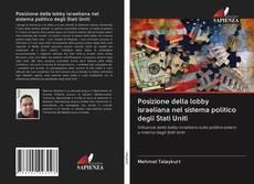 Bookcover of Posizione della lobby israeliana nel sistema politico degli Stati Uniti