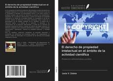 Bookcover of El derecho de propiedad intelectual en el ámbito de la actividad científica