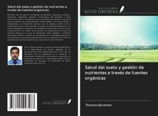 Bookcover of Salud del suelo y gestión de nutrientes a través de fuentes orgánicas