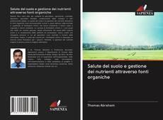 Copertina di Salute del suolo e gestione dei nutrienti attraverso fonti organiche