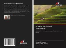 Copertina di Scienza del futuro: Allelopatia