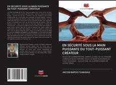 Portada del libro de EN SÉCURITÉ SOUS LA MAIN PUISSANTE DU TOUT-PUISSANT CRÉATEUR