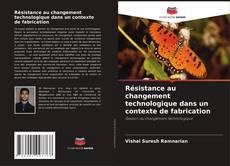 Borítókép a  Résistance au changement technologique dans un contexte de fabrication - hoz