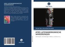 Bookcover of AFRO-LATEINAMERIKANISCHE WANDERUNGEN