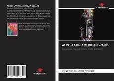 AFRO-LATIN AMERICAN WALKS的封面
