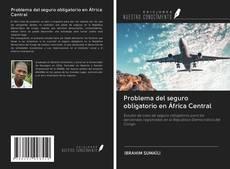 Bookcover of Problema del seguro obligatorio en África Central