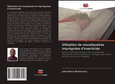 Bookcover of Utilisation de moustiquaires imprégnées d'insecticide