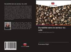 Copertina di Durabilité dans le secteur du café