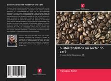 Copertina di Sustentabilidade no sector do café