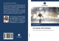 Capa do livro de Ich werde nicht sterben
