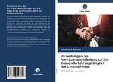 Buchcover von Auswirkungen des Vertrauensverhältnisses auf die finanzielle Leistungsfähigkeit des Unternehmens
