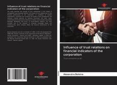 Portada del libro de Influence of trust relations on financial indicators of the corporation