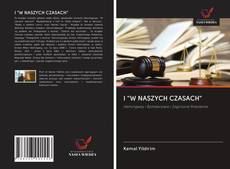 """Bookcover of I """"W NASZYCH CZASACH"""""""