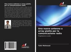 Buchcover von Una nuova antenna a array piatto per la comunicazione radio