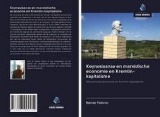 Couverture de Keynesiaanse en marxistische economie en Kremlin-kapitalisme