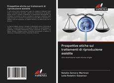 Capa do livro de Prospettive etiche sui trattamenti di riproduzione assistita