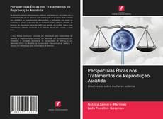 Borítókép a  Perspectivas Éticas nos Tratamentos de Reprodução Assistida - hoz