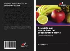 Обложка Proprietà non newtoniane dei concentrati di frutta