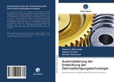 Couverture de Automatisierung der Entwicklung der Zahnradfertigungstechnologie