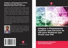 Capa do livro de Integrar o Planeamento Familiar com Serviços de VIH para Mulheres que Vivem com VIH