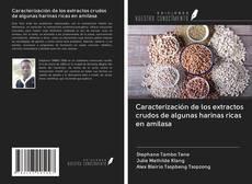 Caracterización de los extractos crudos de algunas harinas ricas en amilasa的封面